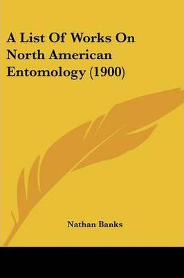 A List of Works on North American Entomology (1900)