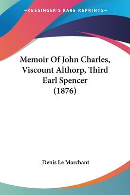 Memoir of John Charles, Viscount Althorp, Third Earl Spencer (1876)