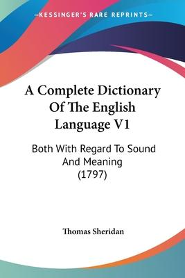 A Complete Dictionary of the English Language V1