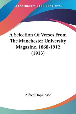 A Selection of Verses from the Manchester University Magazine, 1868-1912 (1913)