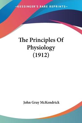 The Principles of Physiology (1912)