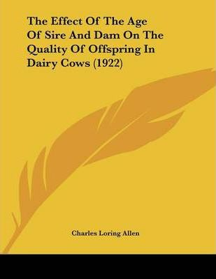 The Effect of the Age of Sire and Dam on the Quality of Offspring in Dairy Cows (1922)