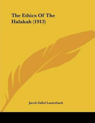 The Ethics of the Halakah (1913)