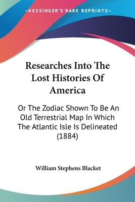 Researches Into the Lost Histories of America