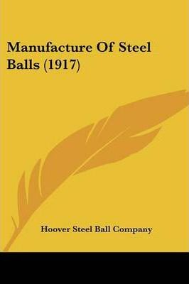Manufacture of Steel Balls (1917)