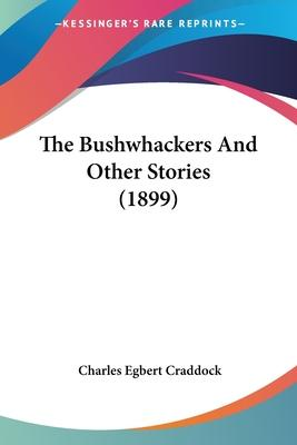The Bushwhackers and Other Stories (1899)