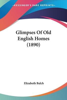 Glimpses of Old English Homes (1890)