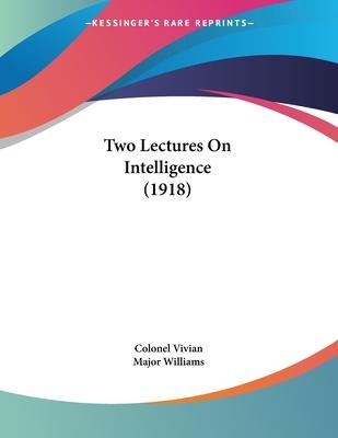 Two Lectures on Intelligence (1918)