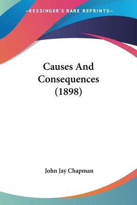 Causes and Consequences (1898)