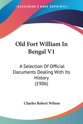 Old Fort William in Bengal V1