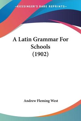 A Latin Grammar for Schools (1902)