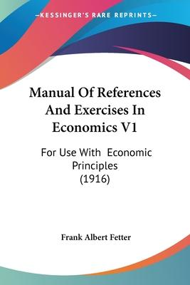 Manual of References and Exercises in Economics V1