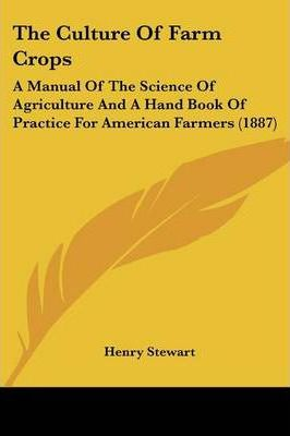 The Culture of Farm Crops