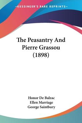 The Peasantry and Pierre Grassou (1898)
