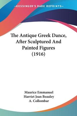 The Antique Greek Dance, After Sculptured and Painted Figures (1916)