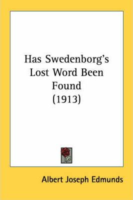 Has Swedenborg's Lost Word Been Found (1913)