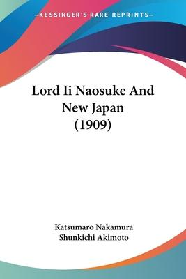 Lord II Naosuke and New Japan (1909)