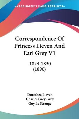 Correspondence of Princess Lieven and Earl Grey V1
