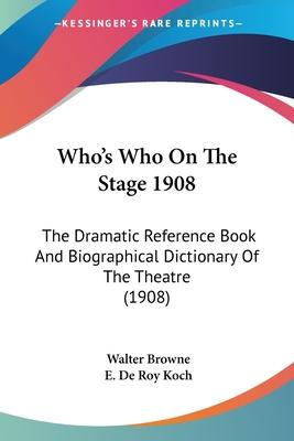 Who's Who on the Stage 1908
