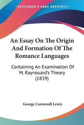 An Essay on the Origin and Formation of the Romance Languages