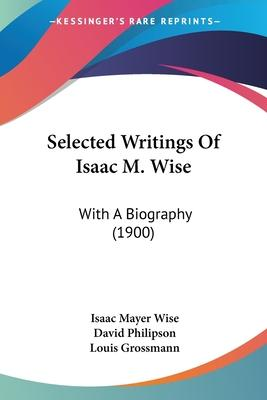 Selected Writings of Isaac M. Wise