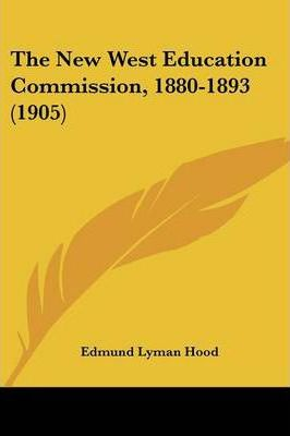 The New West Education Commission, 1880-1893 (1905)