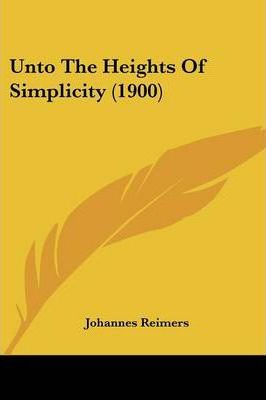 Unto the Heights of Simplicity (1900)