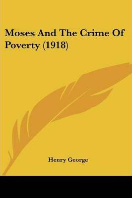 Moses and the Crime of Poverty (1918)