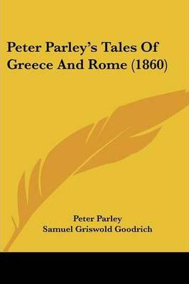Peter Parley's Tales of Greece and Rome (1860)