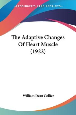 The Adaptive Changes of Heart Muscle (1922)