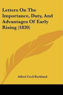 Letters on the Importance, Duty, and Advantages of Early Rising (1820)