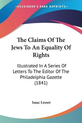 The Claims of the Jews to an Equality of Rights