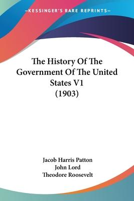 The History of the Government of the United States V1 (1903)