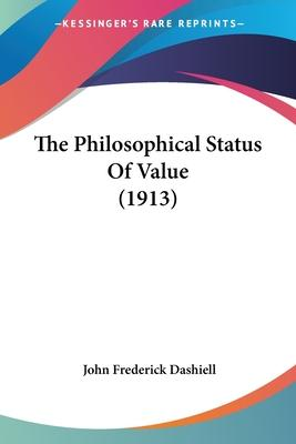 The Philosophical Status of Value (1913)