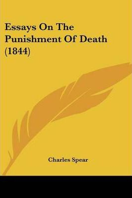 Essays on the Punishment of Death (1844)