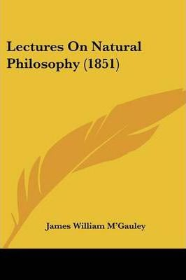 Lectures on Natural Philosophy (1851)