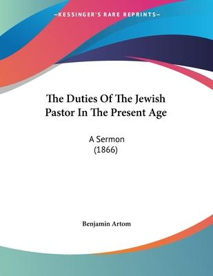 The Duties of the Jewish Pastor in the Present Age