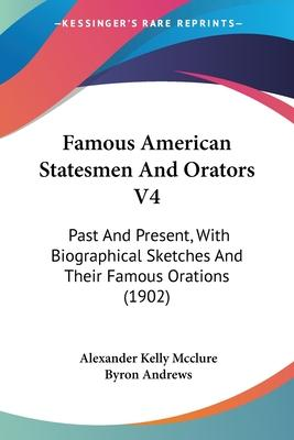 Famous American Statesmen and Orators V4