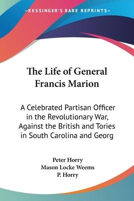 The Life of General Francis Marion