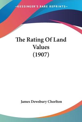 The Rating of Land Values (1907)