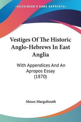 Vestiges of the Historic Anglo-Hebrews in East Anglia