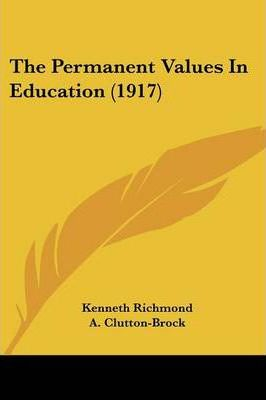 The Permanent Values in Education (1917)
