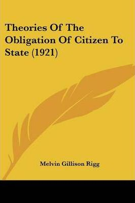 Theories of the Obligation of Citizen to State (1921)