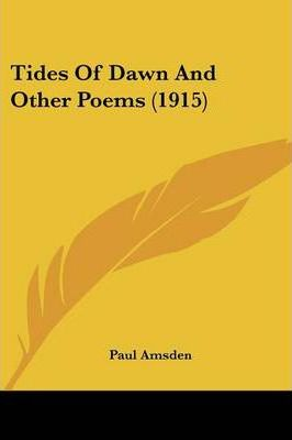Tides of Dawn and Other Poems (1915)