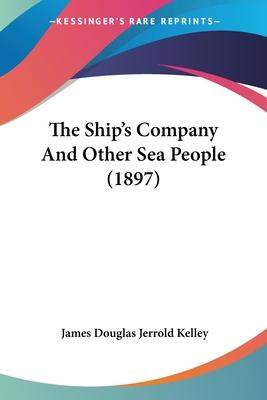 The Ship's Company and Other Sea People (1897)