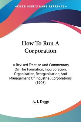 How to Run a Corporation