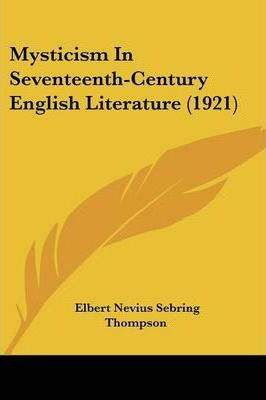 Mysticism in Seventeenth-Century English Literature (1921)