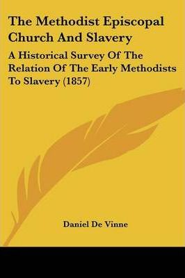 The Methodist Episcopal Church and Slavery