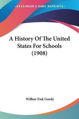 A History of the United States for Schools (1908)