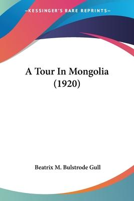 A Tour in Mongolia (1920)